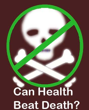 CanHealthBeatDeath